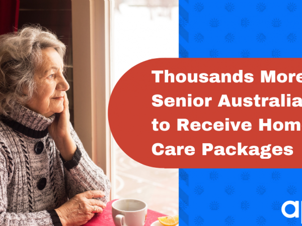 Thousands More Senior Australians to Receive Home Care Packages | APERS